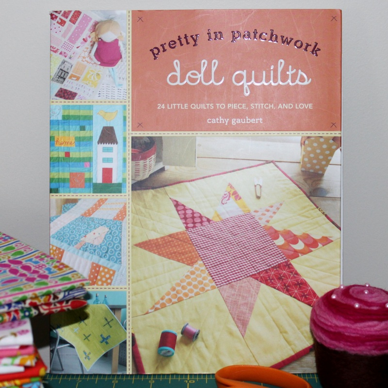 Cathy Gaubert's Pretty in Patchwork: Doll Quilts