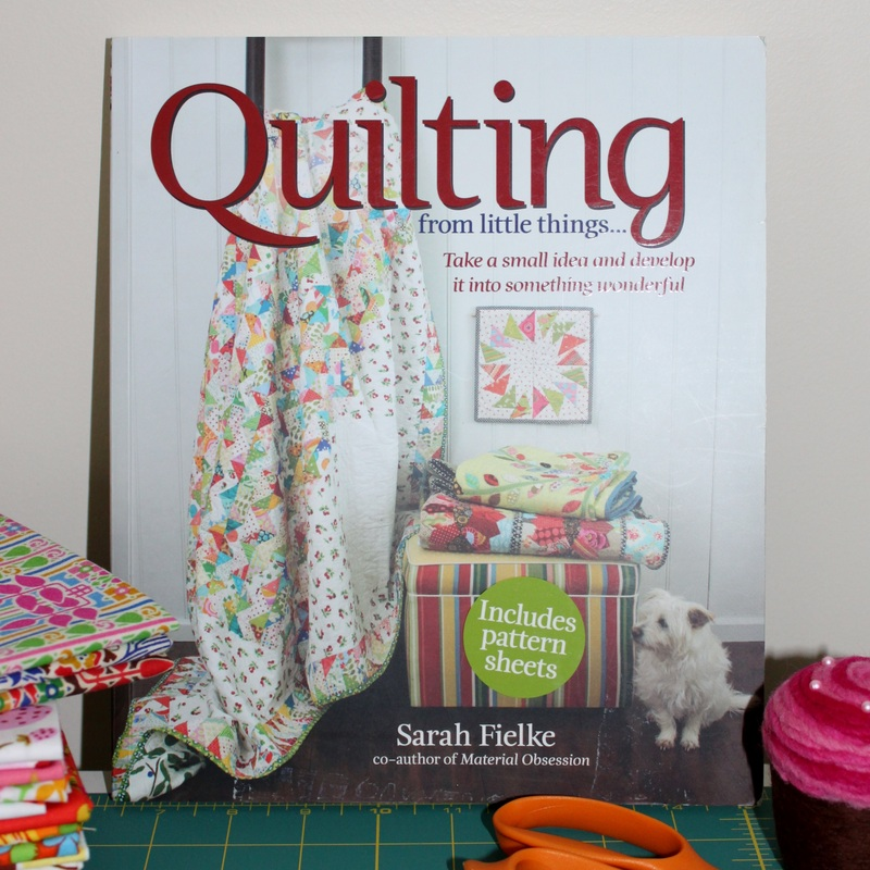 Quilting from Little Things by Sarah Fielke